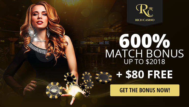 Claim your Exclusive 600% Bonus and a $80 No Deposit at Rich Casino